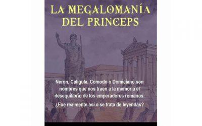 """Conferencia:""""La Megalomanía del Princeps""""."""