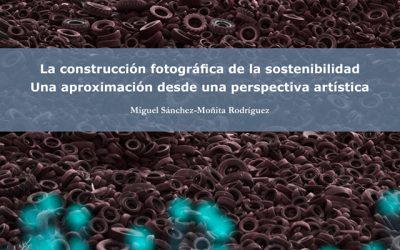"""Conferencia: """"La construcción fotográfica de la sostenibilidad."""""""