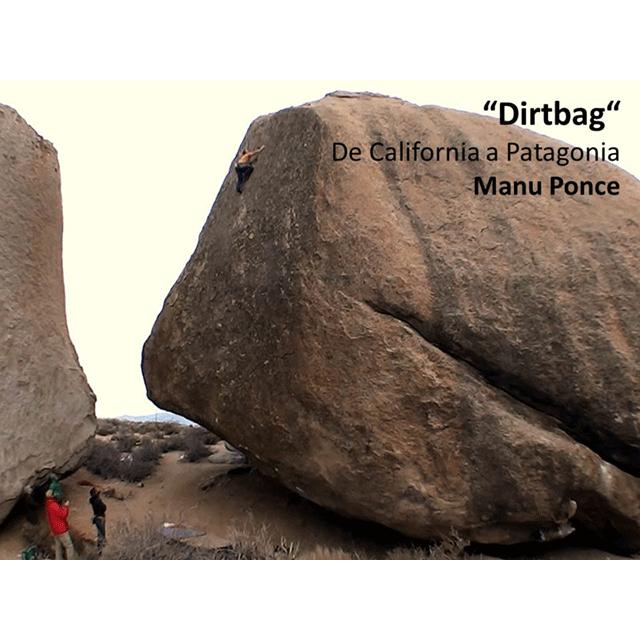 """Dirtbag"". De California a Patagonia. Manu Ponce."