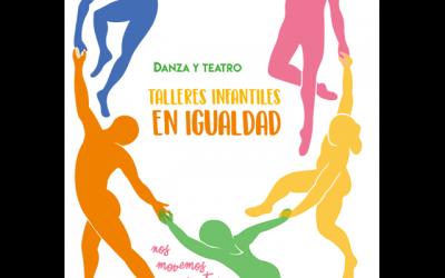 Talleres Infantiles en Igualdad: Danza y Teatro