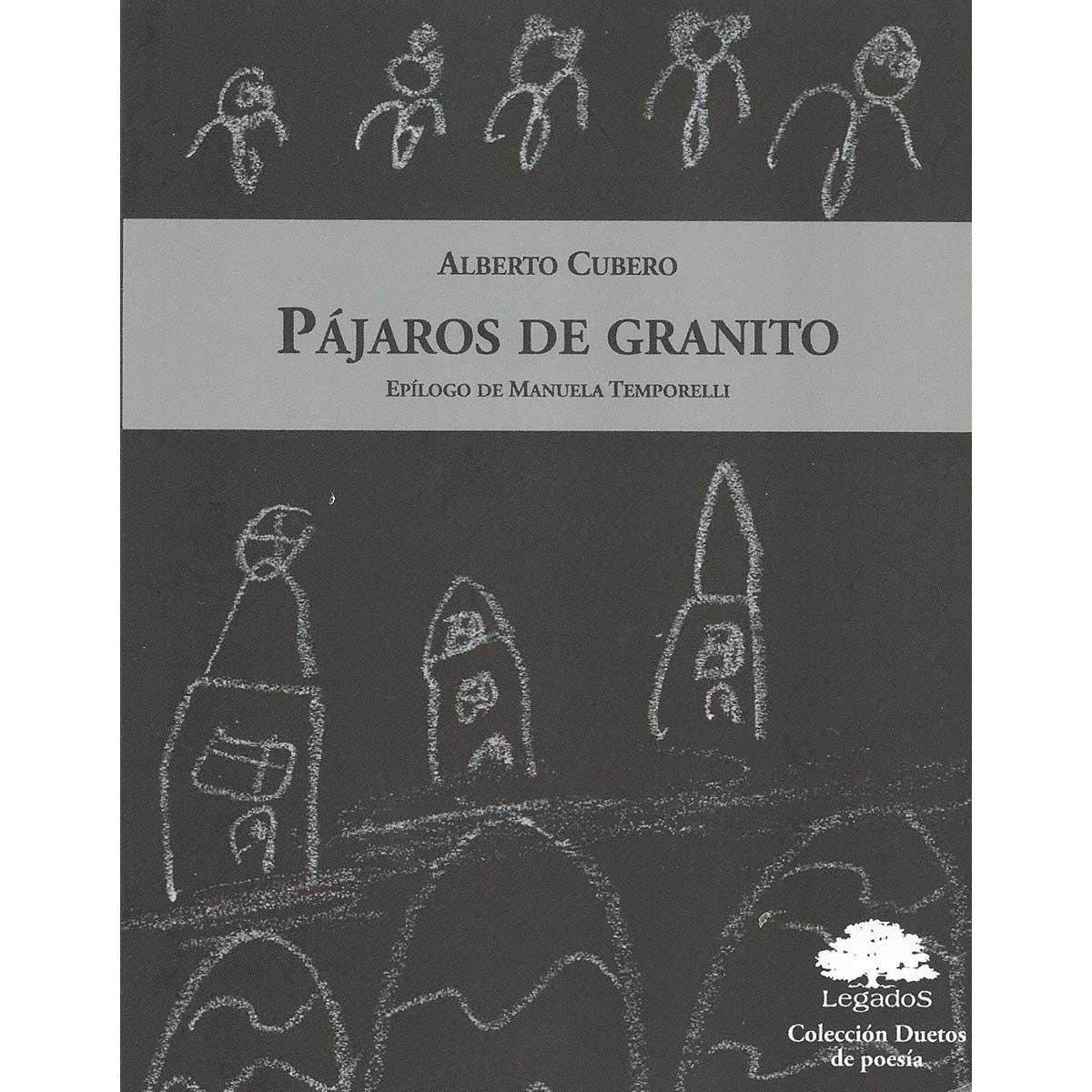 ALBERTO CUBERO - Pájaros de granito.