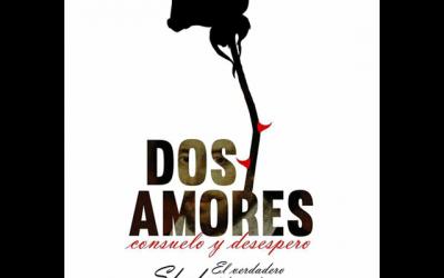 """Dos amores, consuelo y desespero"""