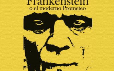 """Frankenstein o el moderno Prometeo"" de Mary Shelley."