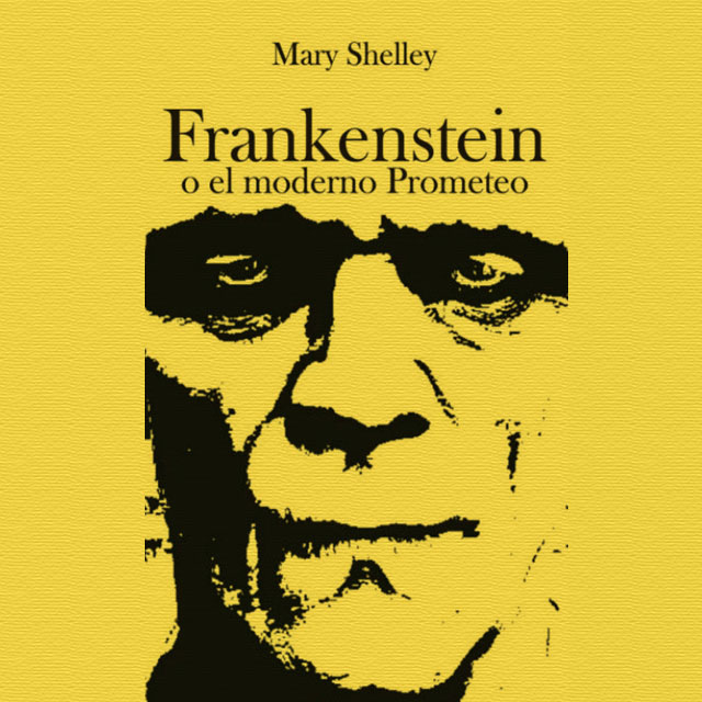 """Frankenstein o el moderno Prometeo"" de Mary Shelley."