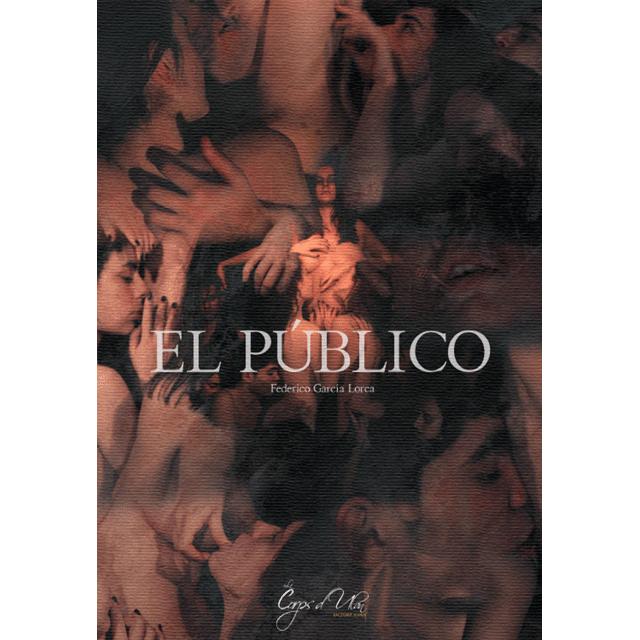 """""""El Público"""", de Federico García Lorca."""