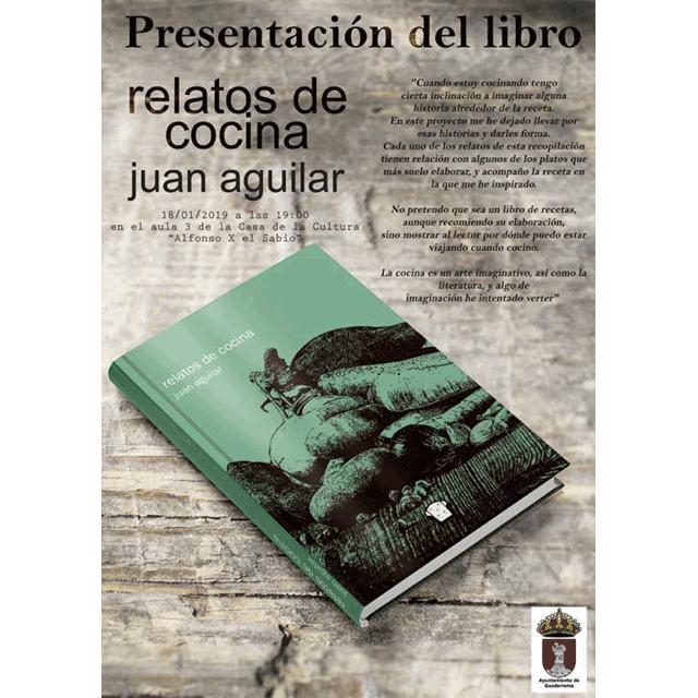 "Presentación del libro de Juan Aguilar ""Relatos de Cocina""."