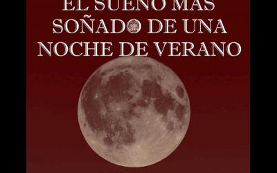 """""""El sueño más soñado de una noche de verano"""""""