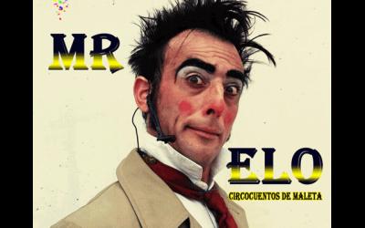 """Mr. Elo: """"Circocuentos de maleta"""""""