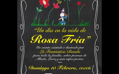 """""""Un día en la vida de Rosa Fría"""""""