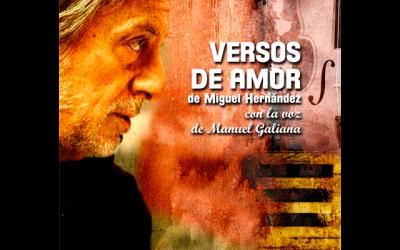 Manuel Galiana: Versos de Amor de Miguel Hernández.