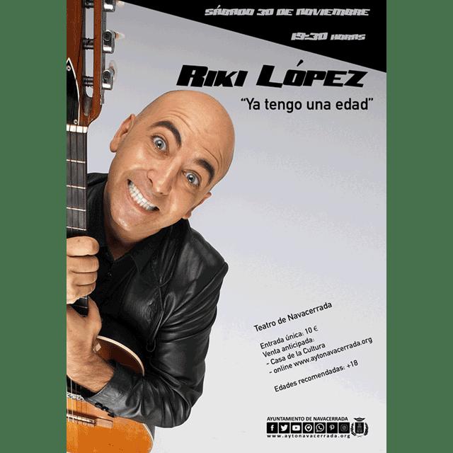"""Riki López: """"Ya tengo una edad"""""""