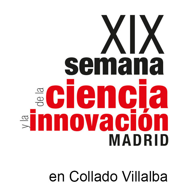 XIX Semana de la Ciencia y la Innovación, en Collado Villalba.