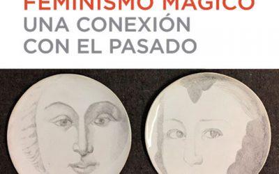 """Exposición: """"Feminismo mágico"""""""