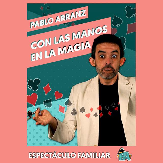 """Pablo Arranz: """"Con las manos en la magia"""""""