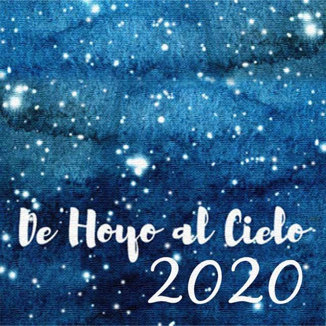 """""""De Hoyo al Cielo"""" (2020)"""