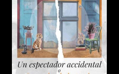 """""""Un espectador accidental o Las ocho de la tarde"""""""
