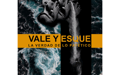 «Vale y Esque. La verdad de lo patético», De Diego Baselga.