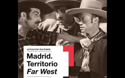 "Exposición: ""Madrid. Territorio Far West"""