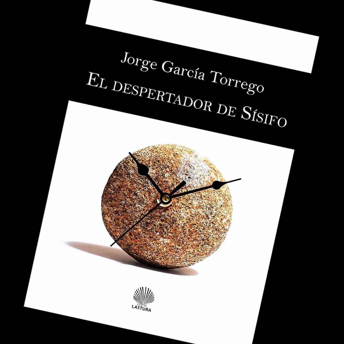 "JORGE GARCÍA TORREGO - ""El despertador de Sísifo"""