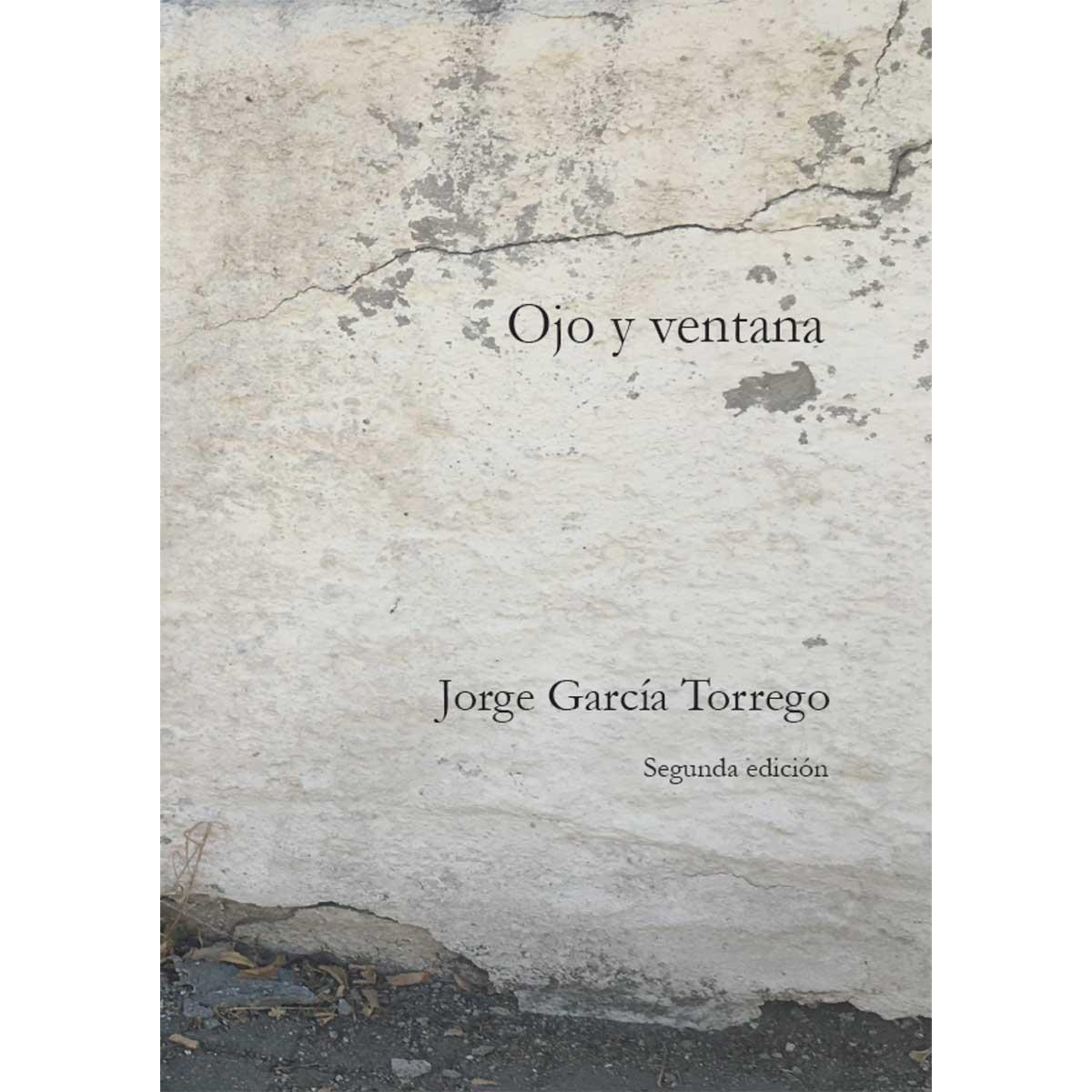 """JORGE GARCÍA TORREGO - """"Ojo y ventana"""""""