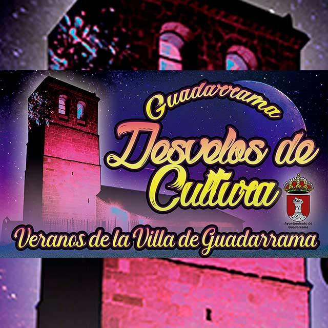 «Desvelos de Cultura»: Veranos de la Villa de Guadarrama (2021)