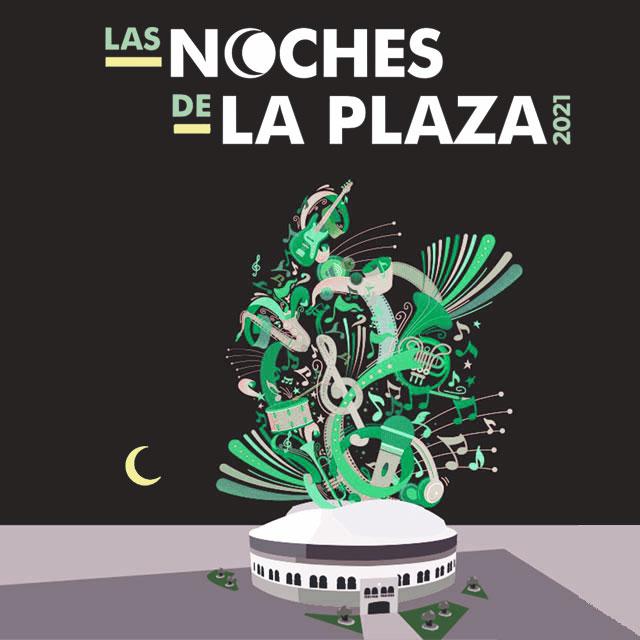 Las Noches de la Plaza 2021