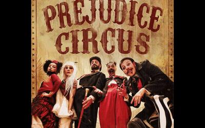 """Prejudice Circus"""