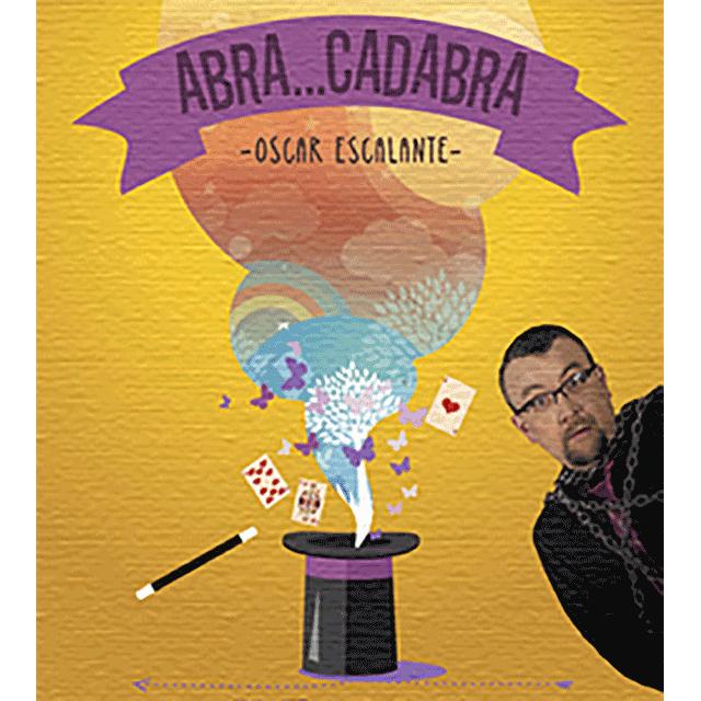 "Oscar Escalante: ""Abra Cadabra"""
