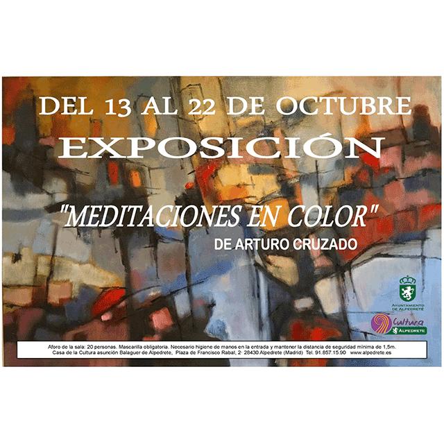 """Arturo Cruzado: """"Meditaciones en color"""""""